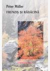 """Coperta 1 a cărții """"Frunziș și rădăcină"""""""
