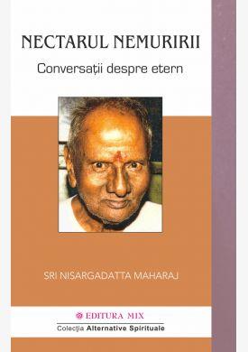 """Coperta 1 a cărții """"Nectarul nemuririi. Conversații despre Etern"""""""