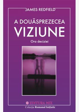 """Coperta 1 a cărții """"A douăsprezecea viziune. Ora deciziei"""""""