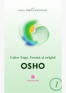 Coperta 1 a cărții Calea  Yoga. Esență și origini