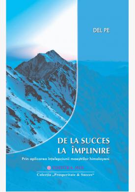 """Coperta 1 a cărții """"De la succes la împlinire"""""""