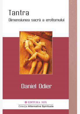 """Coperta fata a cartii """"Tantra. Dimensiunea sacra a erotismului"""" de Daniel Odier"""