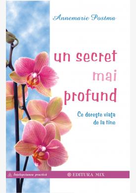 """Coperta 1 a cărții """"Un secret mai profund. Ce dorește viața de la tine"""""""