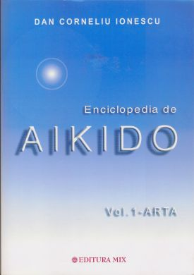 """Coperta 1 a cărții """"Enciclopedia de Aikido - Vol.1"""""""