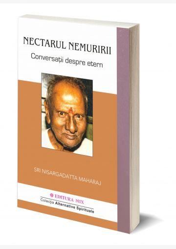 """Coperta 3D a cărții """"Nectarul nemuririi. Conversații despre Etern"""""""