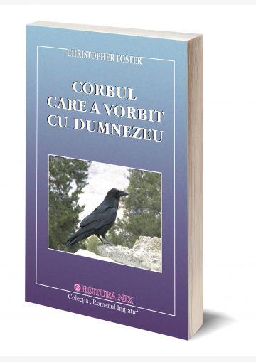 """Coperta 3D a cărții """"Corbul care a vorbit cu Dumnezeu"""""""