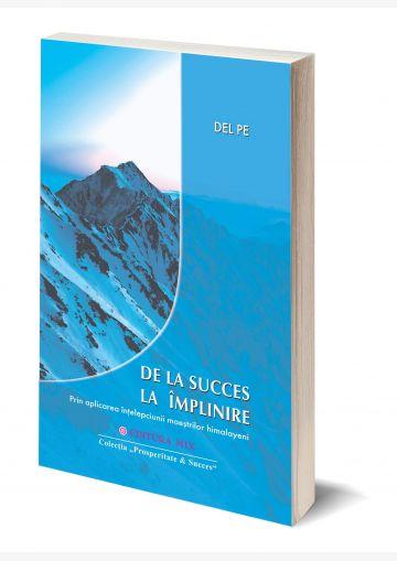 """Coperta 3D a cărții """"De la succes la împlinire"""""""