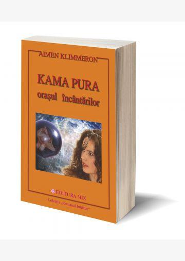 """Coperta 3D a cărții """"Kama Pura. Orașul încântărilor"""""""