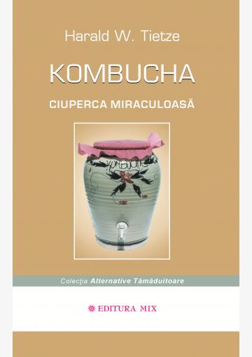 """Coperta 1 a cărții """"Kombucha. Ciuperca miraculoasă"""""""