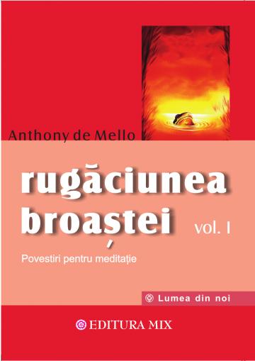 """Coperta 1 a cărții """"Rugăciunea broaștei - volumul 1"""""""
