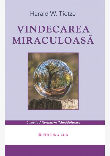 """Coperta 1 a cărții """"Vindecarea miraculoasă"""""""